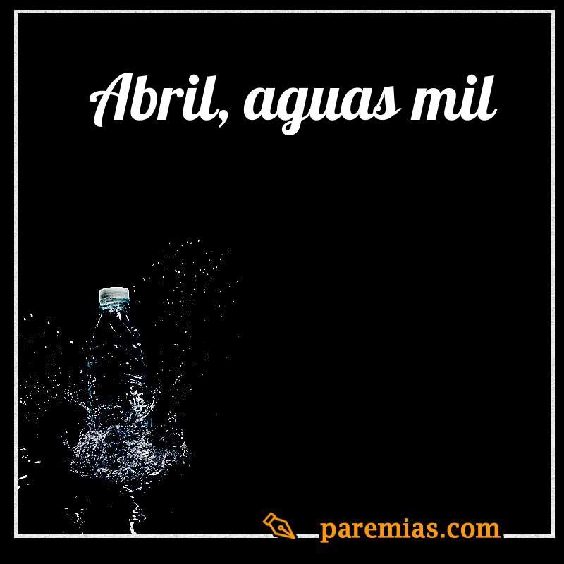 Abril, aguas mil