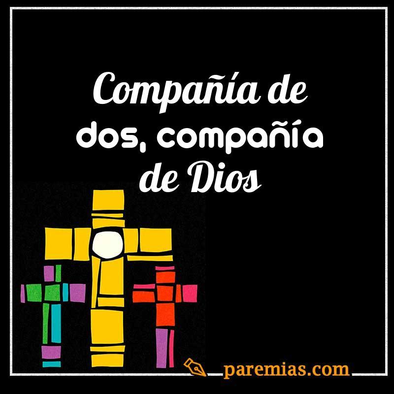 Compañía de dos, compañía de Dios