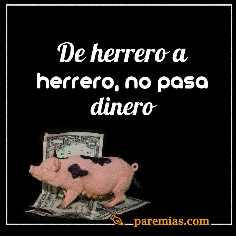 De herrero a herrero, no pasa dinero