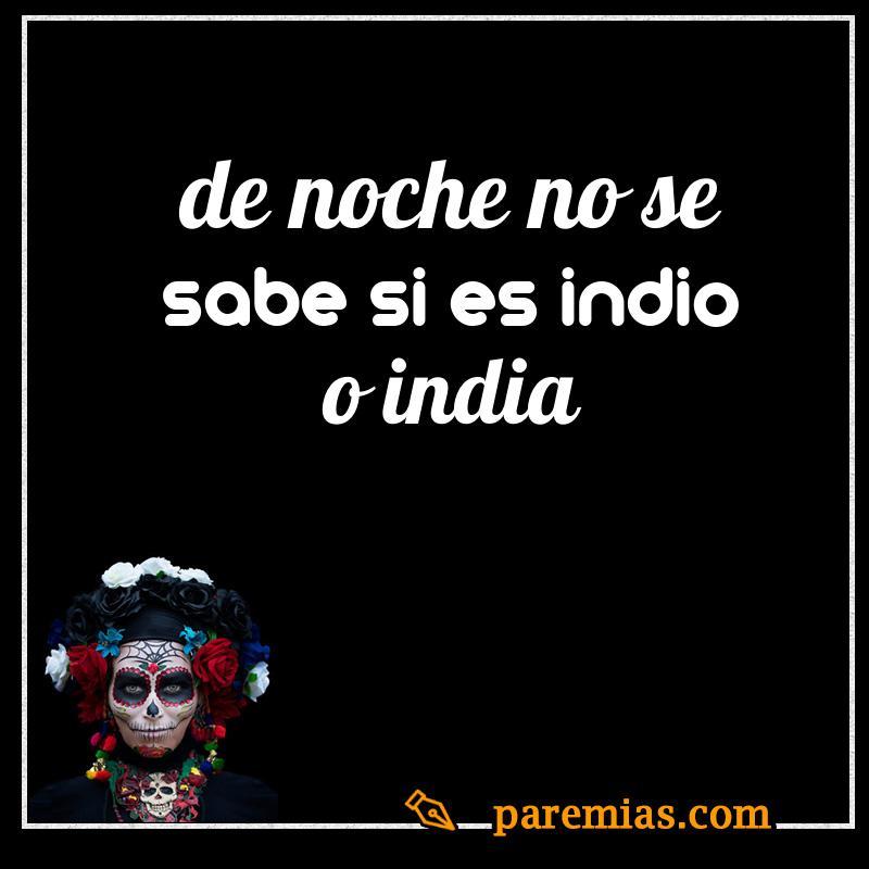 De noche no se sabe si es indio o india