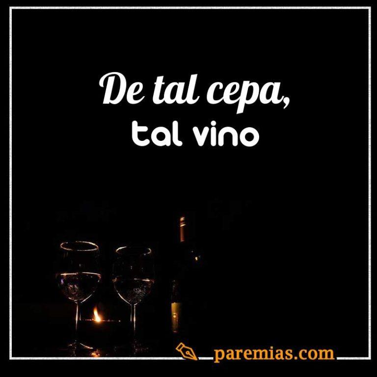 De tal cepa, tal vino