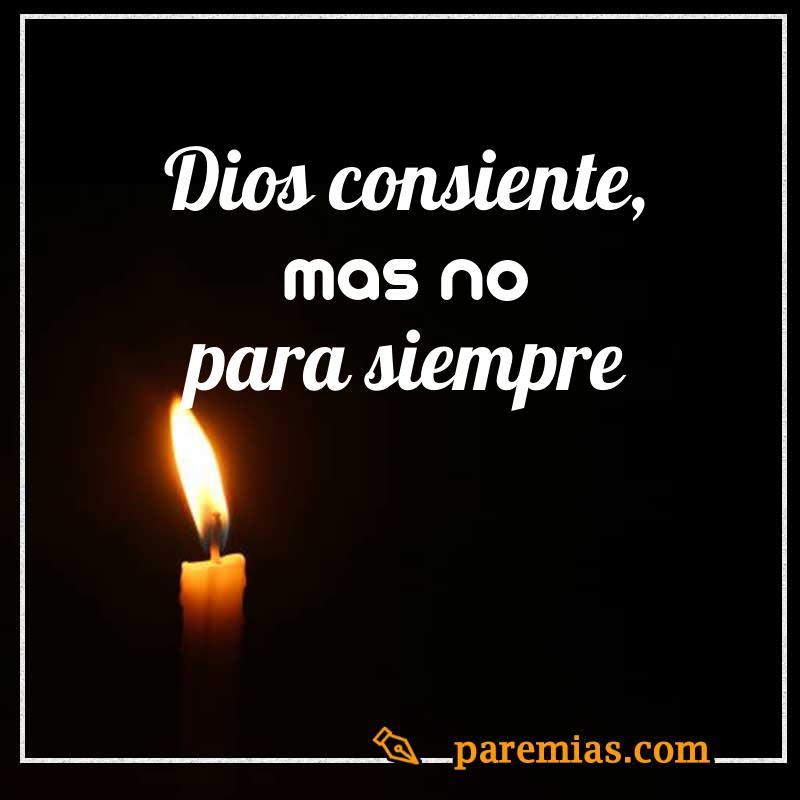 Dios consiente, mas no para siempre