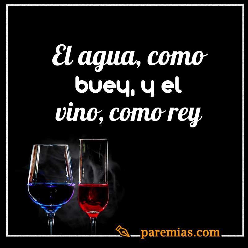 El agua, como buey, y el vino, como rey
