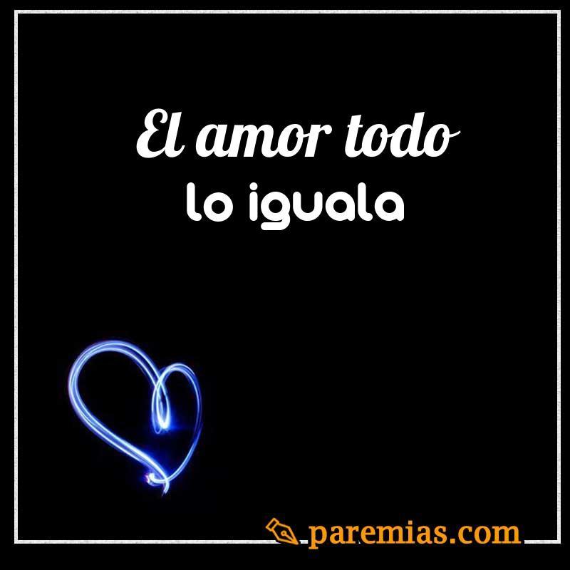 El amor todo lo iguala