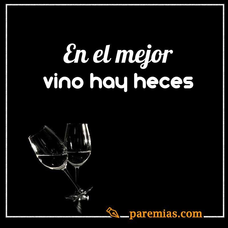 En el mejor vino hay heces
