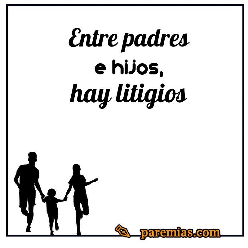 Entre padres e hijos, hay litigios