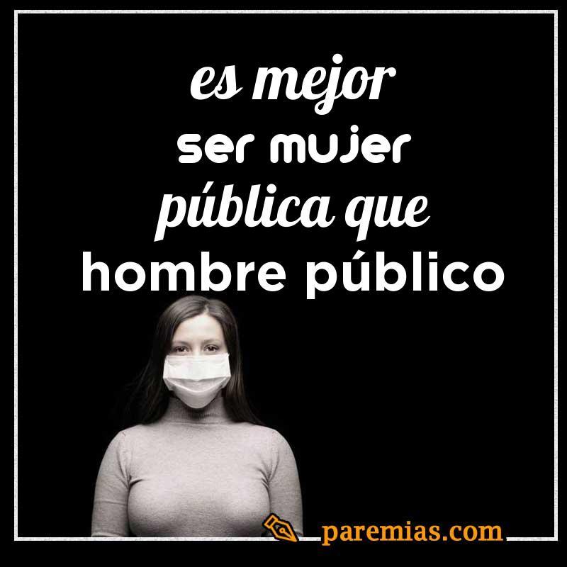 Es mejor ser mujer pública que hombre público