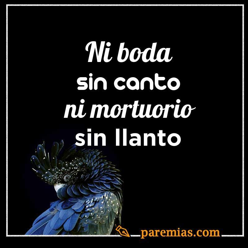 Ni boda sin canto ni mortuorio sin llanto