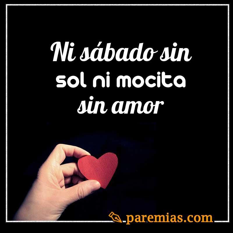 Ni sábado sin sol ni mocita sin amor