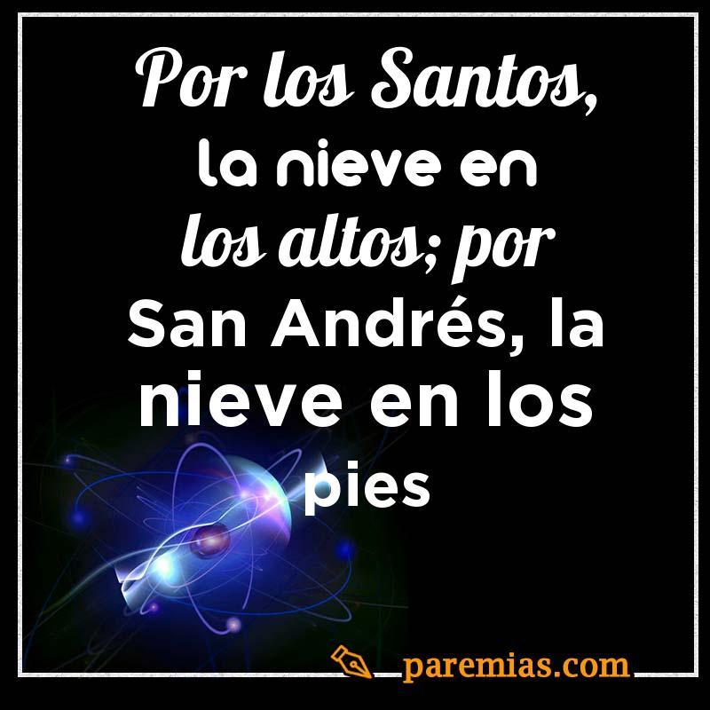 Por los Santos, la nieve en los altos; por San Andrés, la nieve en los pies