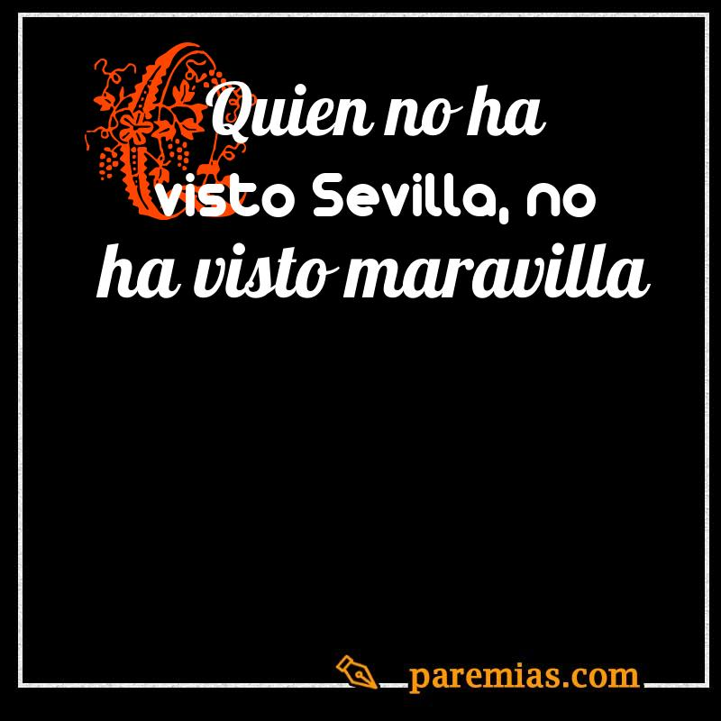 Quien no ha visto Sevilla, no ha visto maravilla