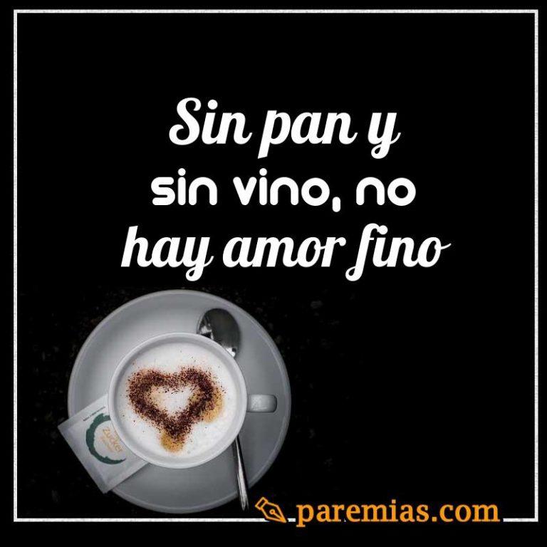 Sin pan y sin vino, no hay amor fino
